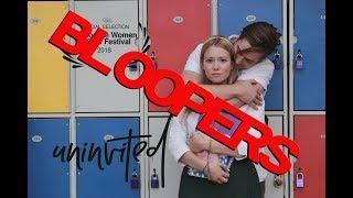 Uninvited Short Film - BLOOPERS