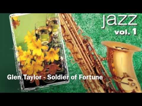 Glen Taylor - Soldier of Fortune