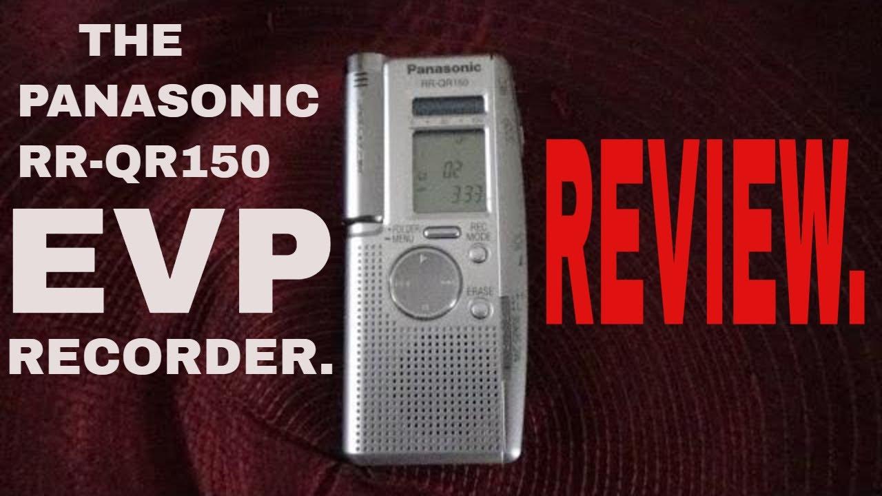 PANASONIC RR-QR150 EVP / VOICE RECORDER REVIEW, LIFE AFTERLIFE TV  PRODUCTIONS  EVP CAPTURE?