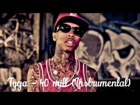 Tyga - 40 mill (Instrumental)