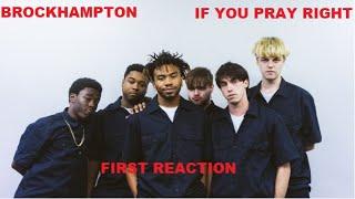 NEW BH!!!! | BROCKHAMPTON - IF YOU PRAY RIGHT [REACTION]