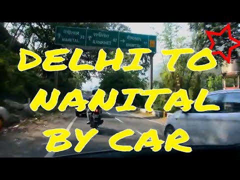 New Delhi to Nanital Complete Road Journey by Car | May, 2018