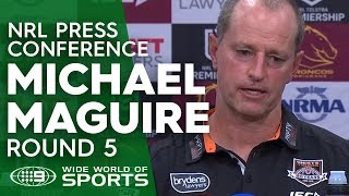 NRL Press Conference: Michael Maguire - Round 5 | NRL on Nine