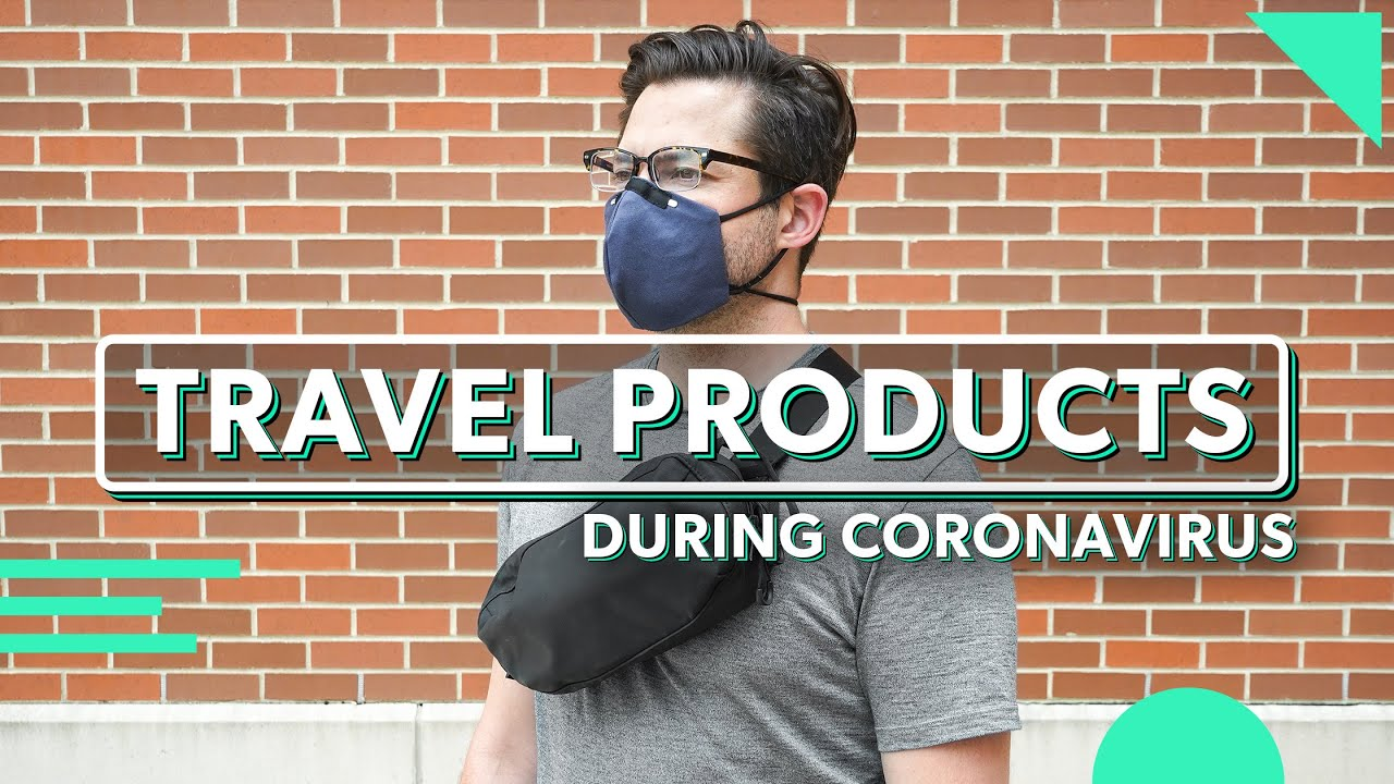 Coronavirus Travel Accessories & Tips For Traveling During COVID-19