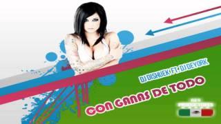 Dj Dishuek & Dj Deyork-Con Ganas De Todo★★★★★ ©Djs Productores Mexico Reggaeton 2012®™