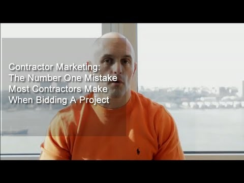 Contractor Marketing: The Number One Mistake Most Contractors Make When Bidding A Project