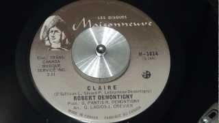 ROBERT DEMONTIGNY - Claire - 1973 - MAISONNEUVE (GILBERT O