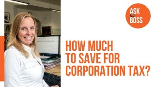 How much to save for Corporation Tax
