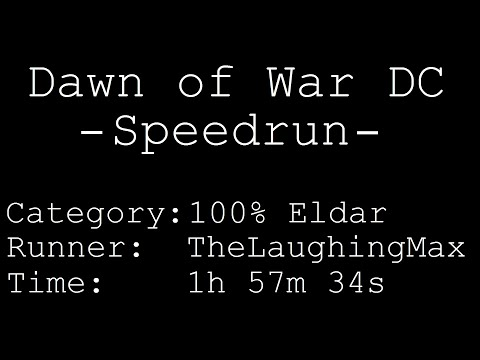 Speedrun: Dawn of War - Dark Crusade # 100% Eldar in 1h 57m 34s [World Record]