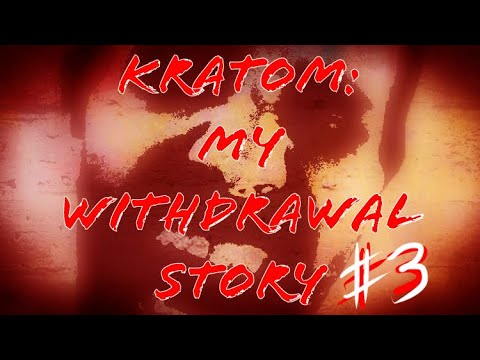 kratom:-my-withdrawal-story-#3