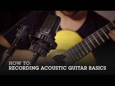 How To: Recording Acoustic Guitar Basics