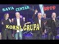 KORNI GRUPA - Moja generacija / HD Live  SAVA CENTAR - 2019