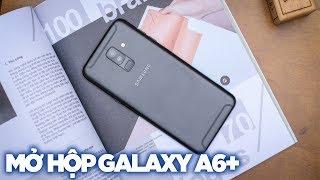 Mở hộp Samsung Galaxy A6 Plus: Cấu hình không phải là tất cả