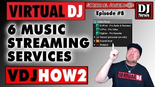 6 Music Streaming Services in Virtual DJ - VDJHow2 (episode 8)