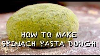 How To Make Spinach Pasta Dough