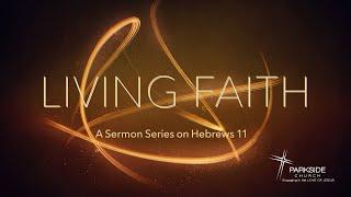 06/06/21 - SERMON ONLY - Living Faith Series - Triumphant Faith