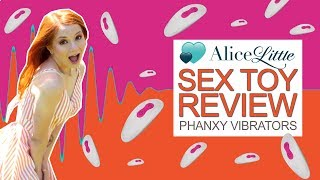 Phanxy Toys; Form and Function - Sex Toy Review with Alice Little