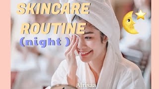 SKINCARE ROUTINE (NIGHT) | Alrisaa