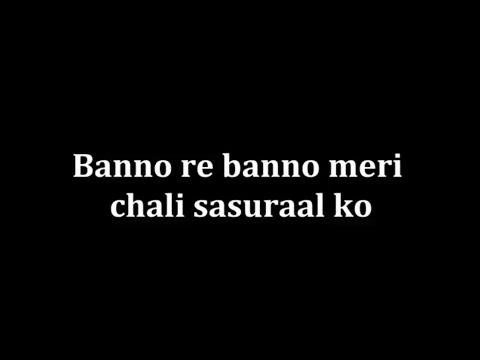 Banno Re Banno Meri Chali Sasural Kabira