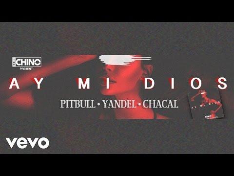 Dj Chino - AY MI DIOS (LYRIC VIDEO) ft. Pitbull, Yandel, Chacal