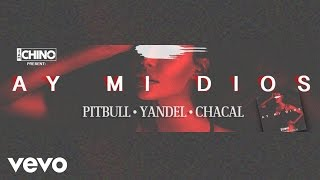 Dj Chino - AY MI DIOS (LYRIC VIDEO) ft. Pitbull, Yandel, Chacal