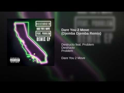 Dare You 2 Move Djemba Djemba Remix
