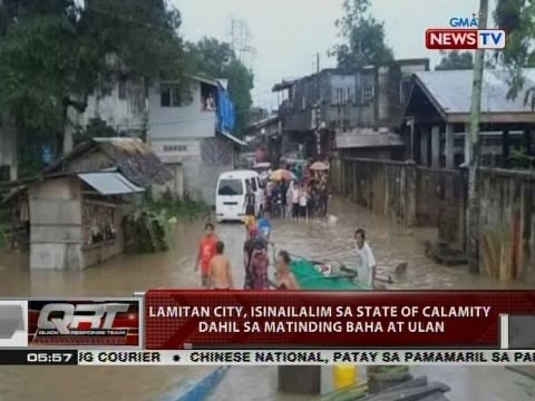 QRT: Lamitan City, isinailalim sa state of calamity dahil sa matinding baha at ulan