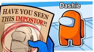 IS DASHIE THE IMPOSTOR!?! | Among Us