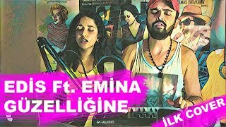 Edis feat. Emina - Güzelliğine I Cover