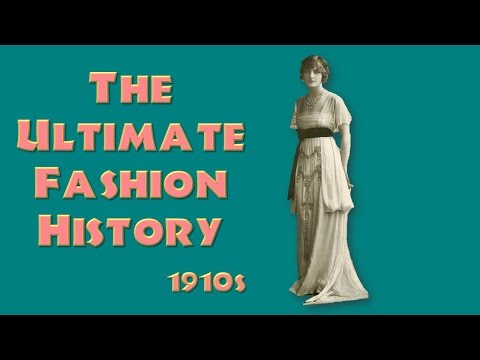 THE ULTIMATE FASHION HISTORY: The 1910s