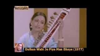 Hemlata - Mahv-E-Khayal Yaar Hun_Dulhan Wahi Jo Piya Man Bhaye (1977)