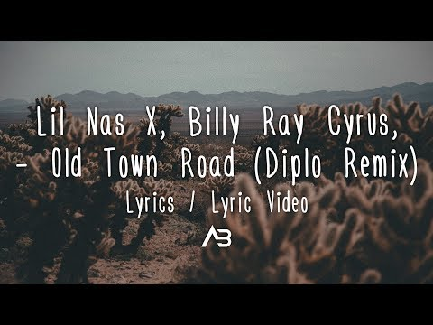 Lil Nas X, Billy Ray Cyrus - Old Town Road (Diplo Remix) (Lyrics / Lyric Video)