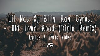 Lil Nas X, Billy Ray Cyrus - Old Town Road (Diplo Remix) (Lyrics / Lyric)