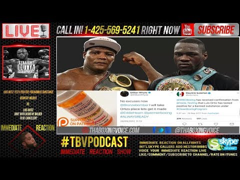 Immediate Reaction: Luis Ortiz Tests Positive Again, Deontay Wilder Fight Off?