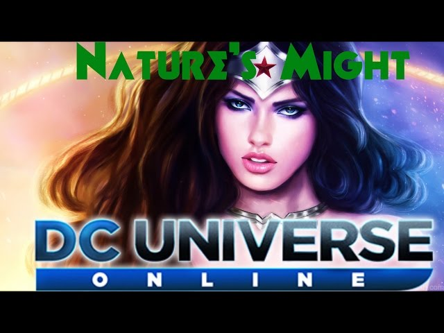 DC Universe Online: Natures Might [HD]