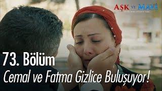 Cemal ve Fatma gizlice buluşuyor - Aşk ve Mavi 73. Bölüm