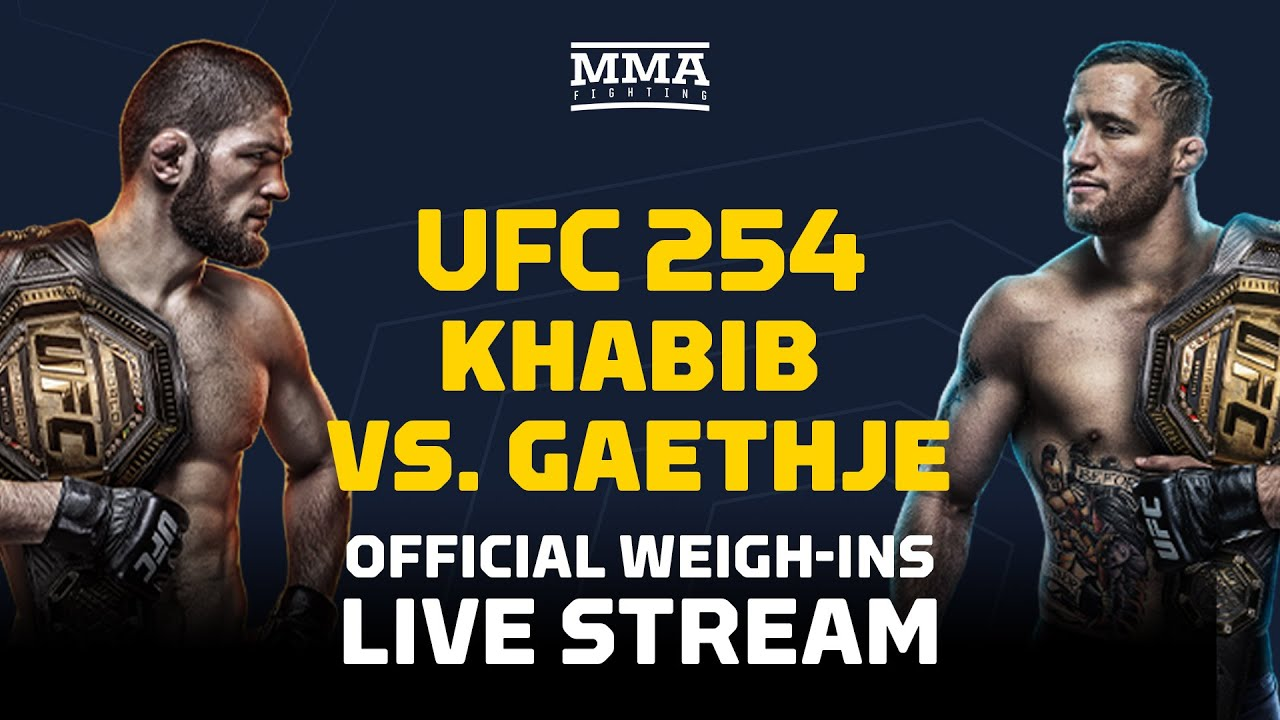 UFC 254: Khabib vs. Gaethje Official Weigh-Ins Live Stream – MMA Fighting – MMAFightingonSBN