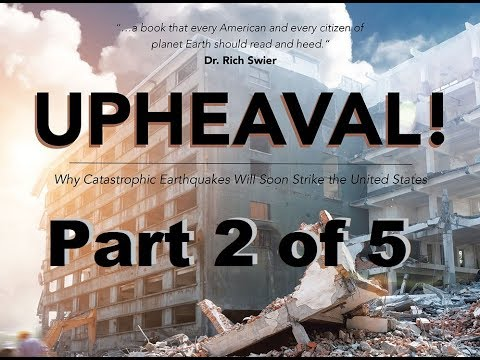 UPHEAVAL - Why Catastrophic Earthquakes Will Soon Strike the US - The World Has Been Warned