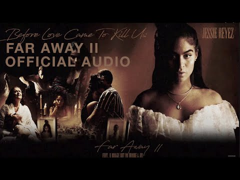 Jessie Reyez – FAR AWAY II (Audio) ft. A Boogie Wit Da Hoodie & JID