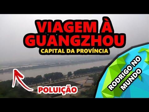 Megalomaníaco #1 - Viagem à Guangzhou, capital da província de Guangdong | China