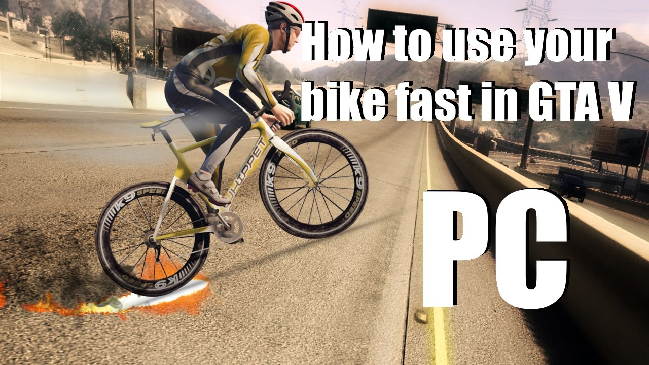 How To Ride Your Bicycle Fast Gta V Pc Youtube