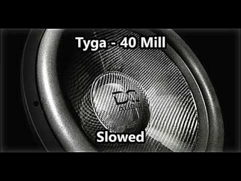 Tyga - 40 Mill (Slowed) HD