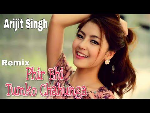 Phir Bhi Tumko Chahunga - Remix (Hard Bass)   Arijit Singh & Dj Razat   2018 Latest Mix   Huge Black