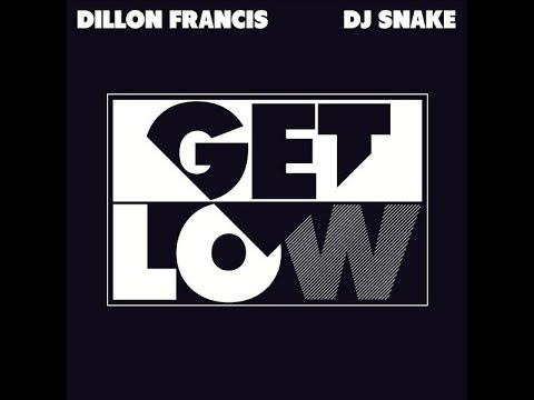 Dillon Francis Ft. DJ Snake - Get Low - [DOWNLOAD] - [OFFICIAL]