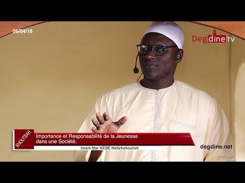 Khoutbah du 06 04 18 || Importance et Responsabilité de la Jeunesse || Imam Mor KÉBÉ H.A