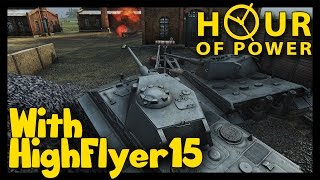 ► [World of Tanks] Power Hour with HighFlyer15 | At least we have that going for us... [1080p]