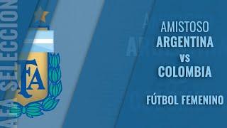 Argentina vs Colombia Amistoso Fútbol Femenino