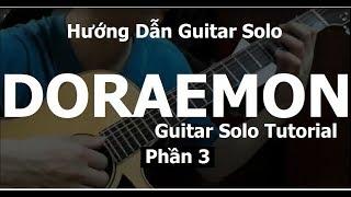 Part 3: Doraemon Guitar Solo/Fingerstyle( Hướng Dẫn/Tutorial)