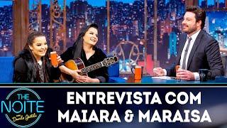 Entrevista com Maiara & Maraisa | The Noite (14/03/19)