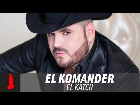El Komander - El Katch  (Video Lyric )